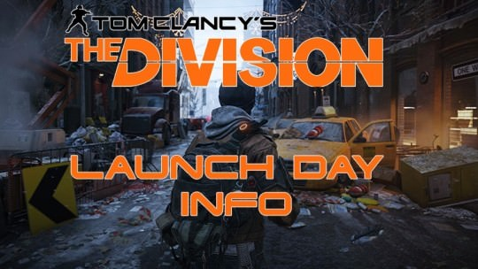 The Division Launch Day Info