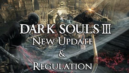 Dark Souls 3 New Update and Regulation