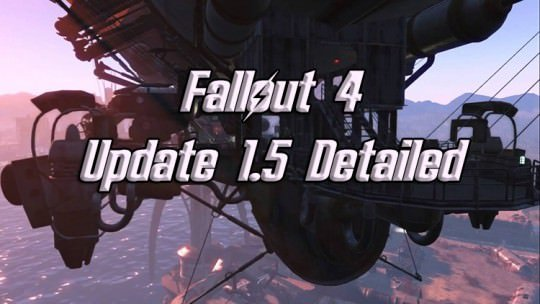 Fallout 4 Update 1.5 Detailed