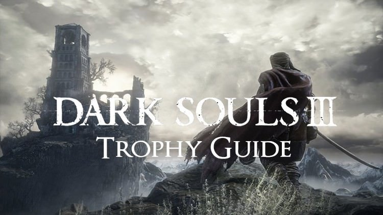 Dark Souls 3 Trophy Guide
