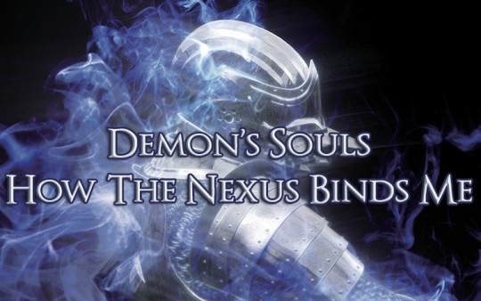 Demon's Souls: The Nexus Binds Me Part 2