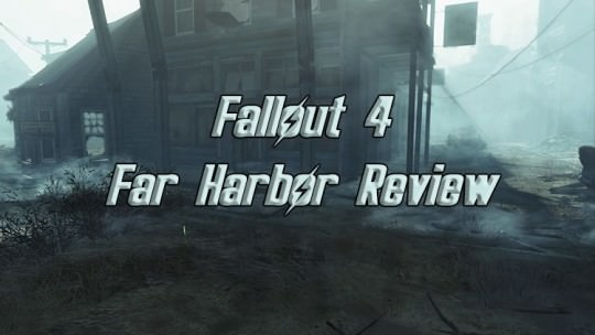 Fallout 4 Far Harbor Review