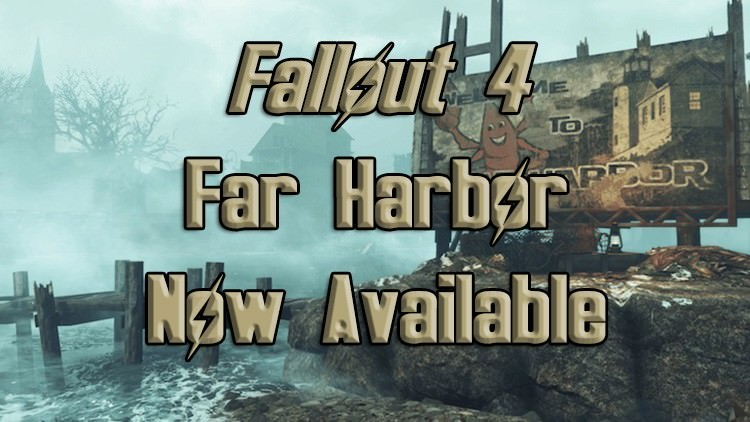 Fallout 4 Far Harbor Now Available