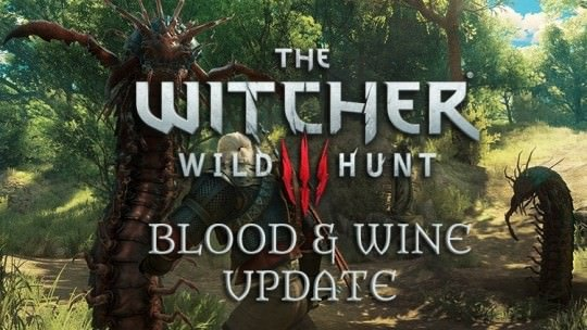 The Witcher 3: Blood and Wine Update