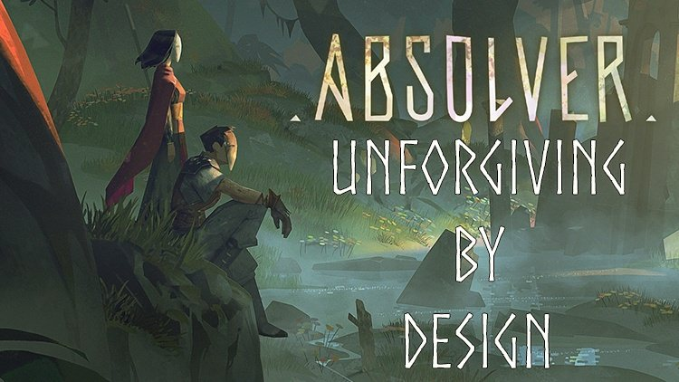 Absolver: Unforgiving By Design