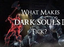 What Makes Dark Souls 3 Tick?