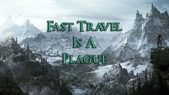 Fast Travel Is a Plague