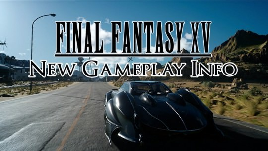New Final Fantasy XV Gameplay Info