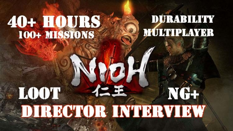 Nioh: 40+ hours of Death, Yokai, NG+, Multiplayer, Durability answers by Fumihiko Yasuda