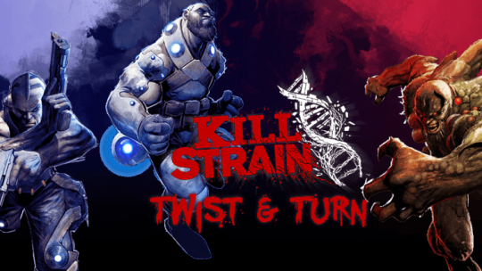 Kill Strain: Twist and Turn