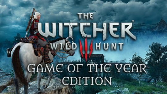 The Witcher 3: Game of the Year Edition Confirmed