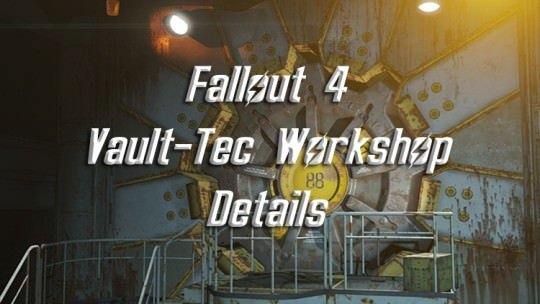 Fallout 4 Vault-Tec Workshop Details and Release Date