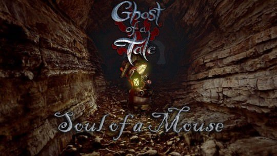 Ghost of a Tale: Soul of a Mouse