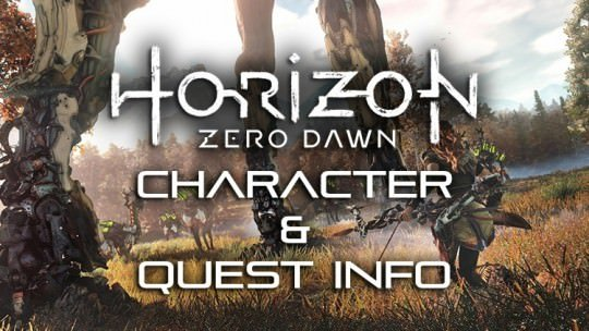 New Horizon Zero Dawn Character and Quest Information
