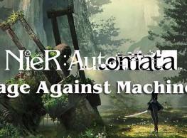 Nier: Automata: Rage Against Machines