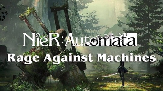Nier: Automata: Rage Against Machines