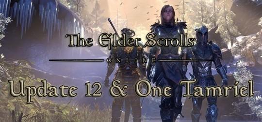 The Elder Scrolls Online Details Update 12 & One Tamriel