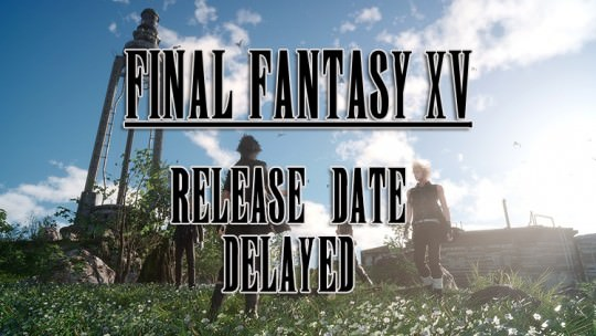 Final Fantasy XV Delayed to November