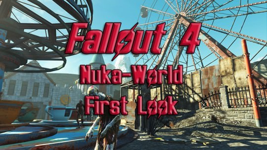Fallout 4 Nuka-World First Look & Launch Trailer