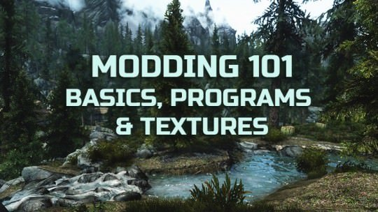 Modding 101: The Basics, Modeling Programs & Textures