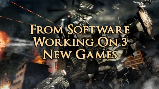 From Software Confirms Work on Armored Core & 2 Other Games
