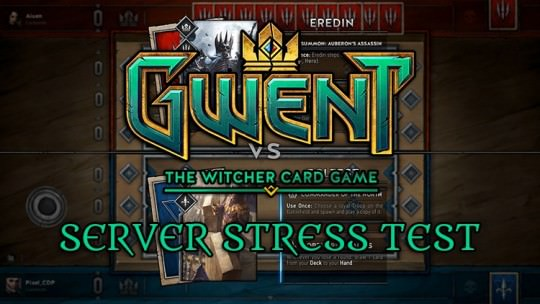 Gwent Server Stress Test Round 2 Is Today