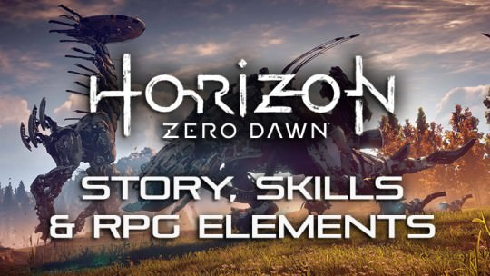 New Horizon Zero Dawn Info On Story, Skills & RPG Elements