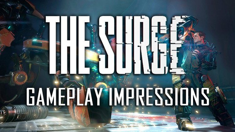 The Surge Gameplay Impressions: Visceral Combat, Weapons, Armor, Implants & More
