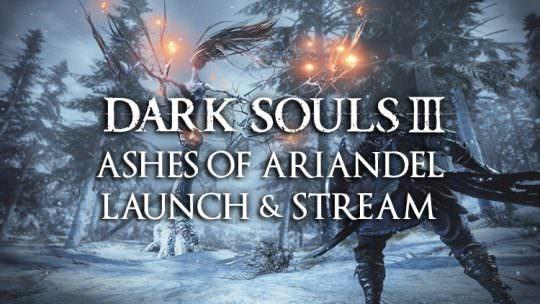 Dark Souls 3 Ashes of Ariandel Launch Day & Stream