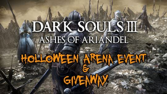 Join Our Dark Souls 3 Ashes of Ariandel Holloween Arena Night & Sign Up For Our Giveaway!