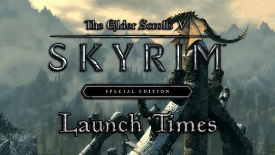 Skyrim Special Edition Reveals Launch Times