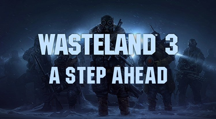 Wasteland 3 Looks To Move the Franchise and Genre Forward