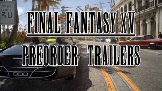 Square Enix Releases DLC Pre-Order Bonus Trailers for Final Fantasy XV