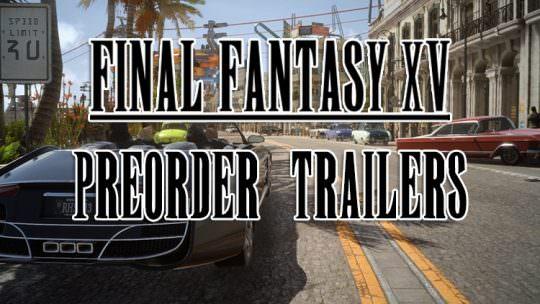 Square Enix Releases DLC Pre-Order Bonus Trailers for Final Fantasy XV