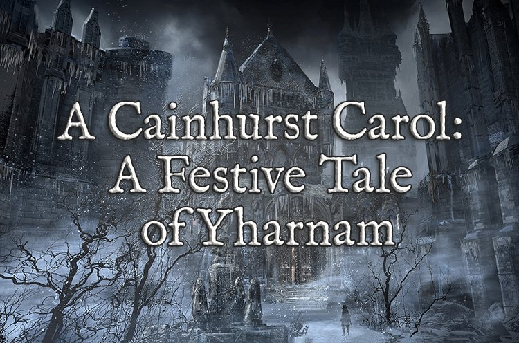 A Cainhurst Carol: A Festive Tale of Yharnam
