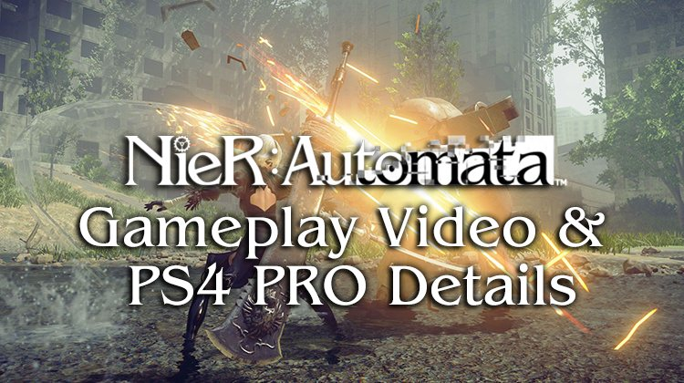 Nier: Automata Video Shows New Gameplay and PS4 Pro Enhancements