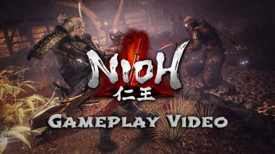 New Nioh Cutscene and Gameplay Videos