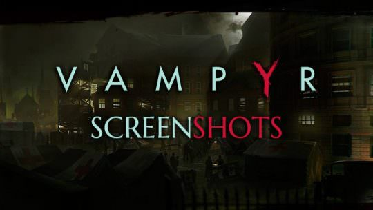 Vampyr Releases New Moody Screenshots