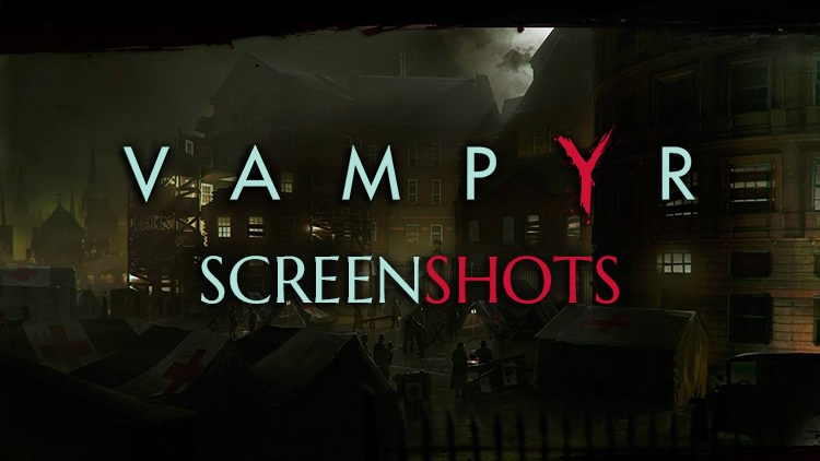 Vampyr Releases New Moody Screenshots