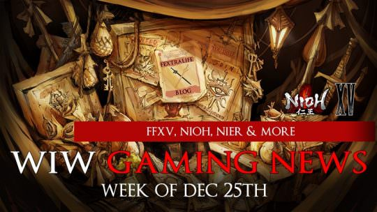 The Week in Wikis: Nioh Gameplay, Final Fantasy XV DLC, Nier Demo & More