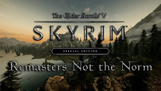 Bethesda Not Planning Remasters Like Skyrim Special Edition