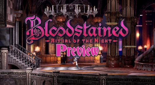 Bloodstained: Ritual of the Night Preview: A Castlevania for Today