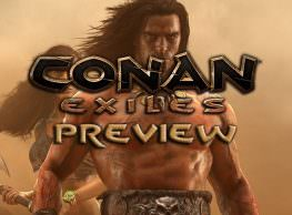 Conan Exiles Preview: Survive, Build, Beat to a Bloody Pulp