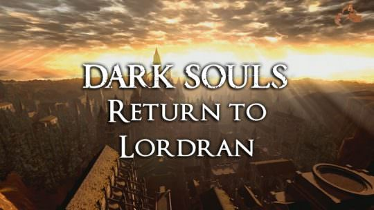 Dark Souls Return to Lordran: Volume 1