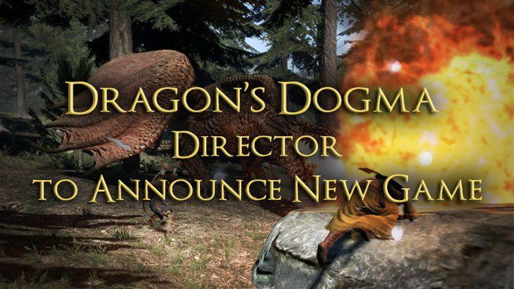 Dragon's Dogma & Devil May Cry Director To Announce a New Game This Year