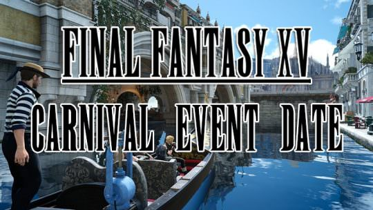 Final Fantasy XV Carnival Event Begins Later This Month, Game Sales Hit 6 Million