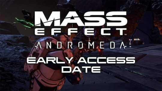 Mass Effect Andromeda Early Access Begins March 17th