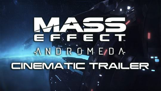 Mass Effect Andromeda Releases New Cinematic Trailer Showing NPCs, Story and Enemies