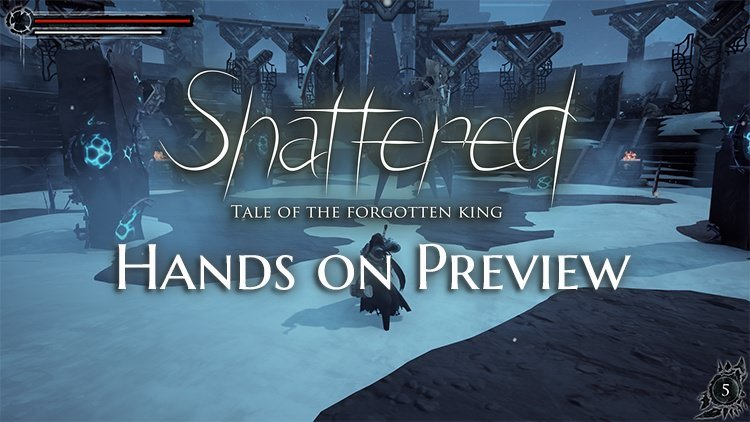 Shattered: Tale of the Forgotten King Hands On Preview: Shifting Perspectives