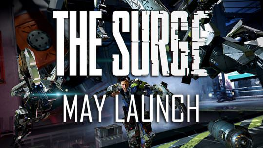 The Surge Launches This May, New Cinematic Trailer Released